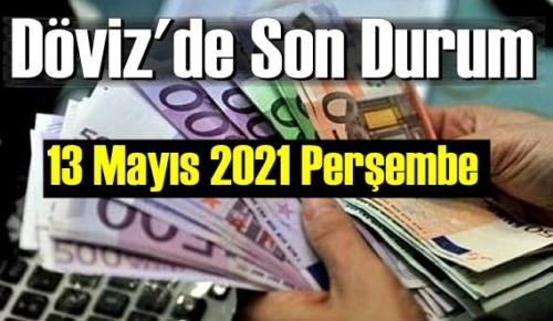 13 Mayıs 2021 Perşembe Ekonomi'de Döviz piyasası, Döviz güne nasıl başladı