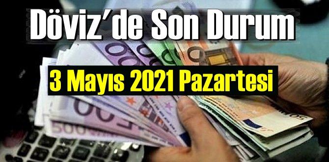 3 Mayıs 2021 Pazartesi Ekonomi'de Döviz piyasası