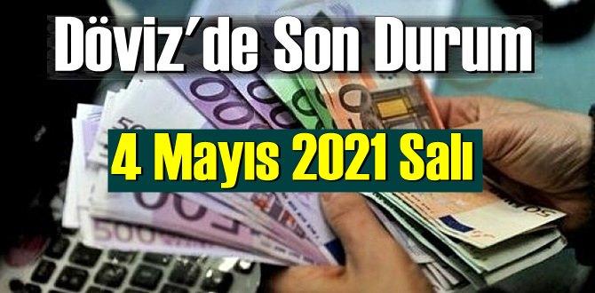 4 Mayıs 2021 Salı Ekonomi'de Döviz piyasası