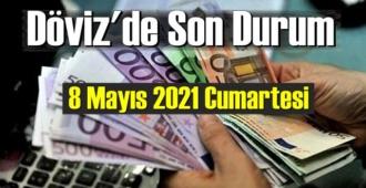 8 Mayıs 2021 Cumartesi Ekonomi'de Döviz piyasası, Döviz güne nasıl başladı