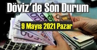 9 Mayıs 2021 Pazar Ekonomi'de Döviz piyasası, Döviz güne nasıl başladı