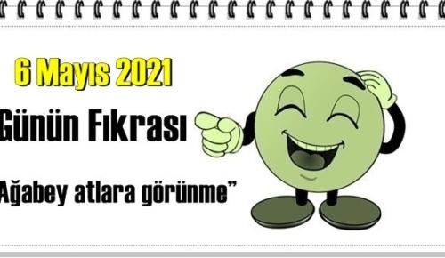 Günün Komik Fıkrası – Ağabey atlara görünme!/ 6 Mayıs 2021