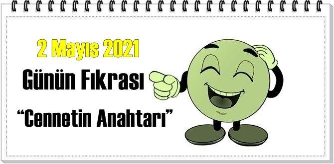 Günün Komik Fıkrası – Cennetin Anahtarı!/ 2 Mayıs 2021
