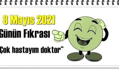 Günün Komik Fıkrası – Çok hastayım doktor!/ 8 Mayıs 2021