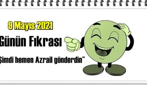 Günün Komik Fıkrası – Şimdi hemen Azrail gönderdin!/ 9 Mayıs 2021