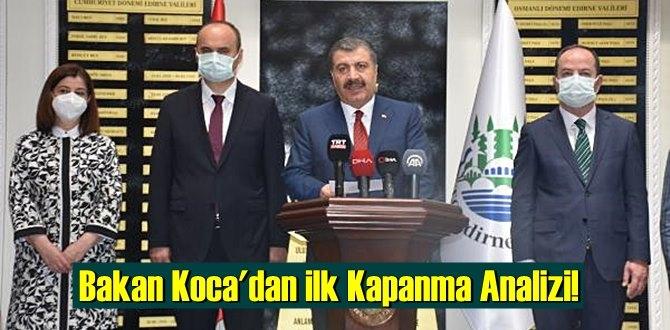 Bakan Koca, Edirne'den ilk Kapanma değerlendirmesinde bulundu!