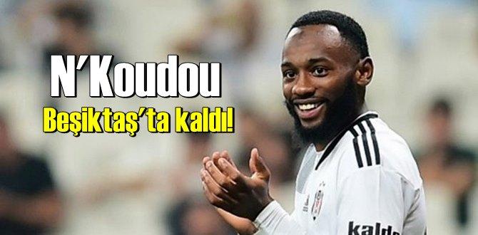 Attığı gollerle adından söz ettiren N'Koudou Beşiktaş'ta kalmayı başardı.