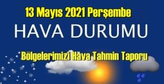 13 Mayıs 2021 Perşembe Hava durumu açıklandı, Bölgelerimizin Son durumu!